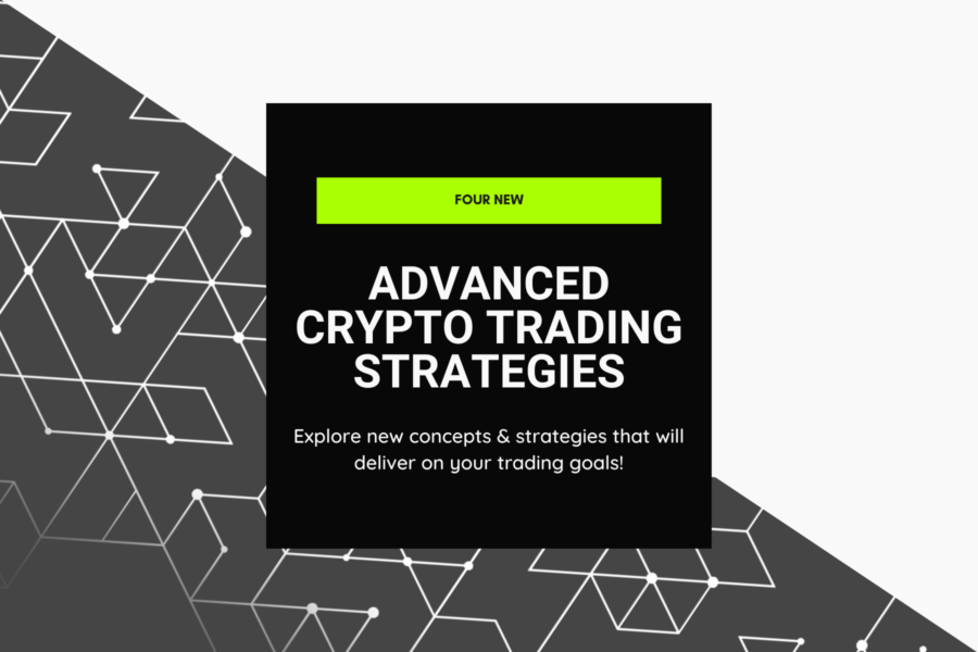 Advanced Cryptocurrency Trading Strategies | 4 Core Concepts