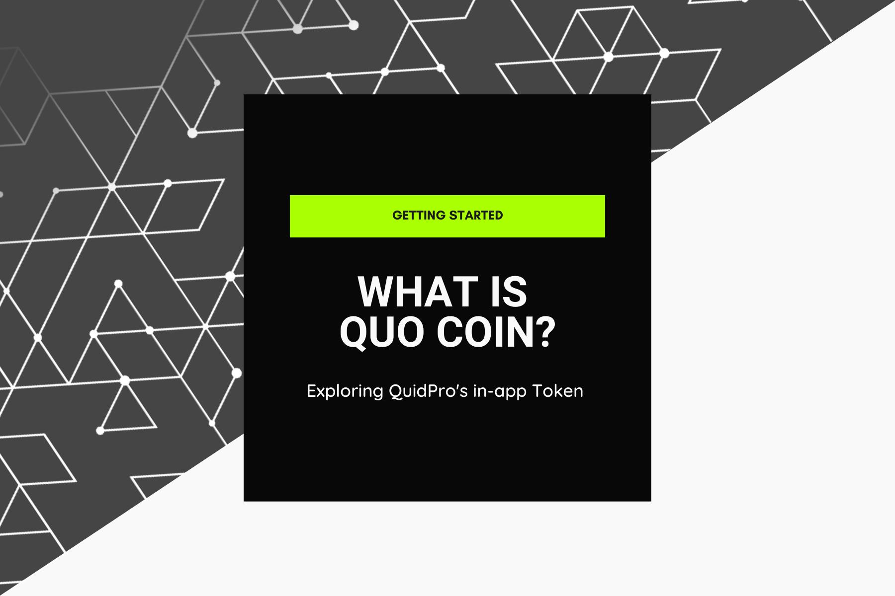 What is QUO Coin | Exploring QuidPro's in-app Token